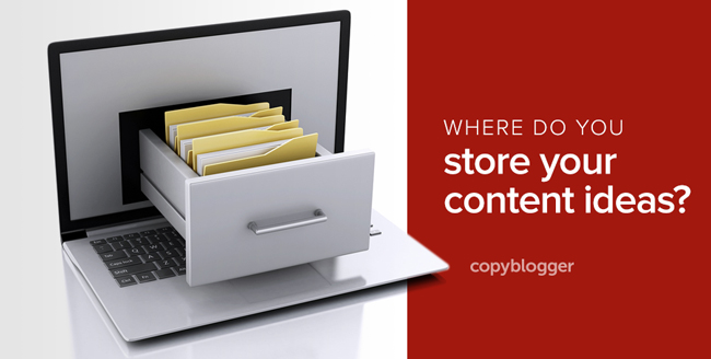 How to Save and Use Your Content Ideas